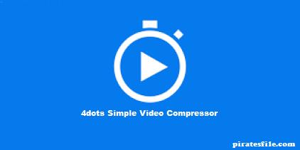 4dots Simple Video Compressor v3.5 Crack With Key Download {Latest}